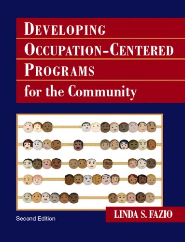 Developing Occupation-Centered Programs for the Community 9780131708082