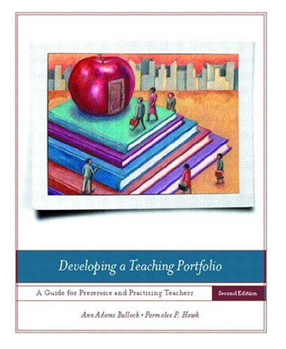 Developing a Teaching Portfolio: A Guide for Preservice and Practicing Teachers 9780131132139
