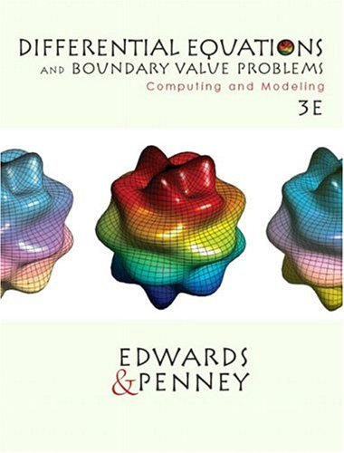 Differential Equations and Boundary Value Problems: Computing and Modeling 9780130652454