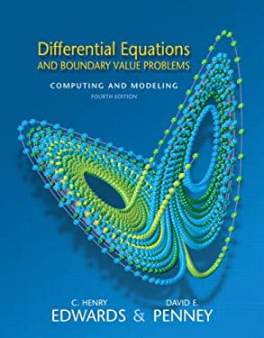 Differential Equations and Boundary Value Problems: Computing and Modeling 9780131561076