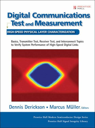 Digital Communications Test and Measurement: High-Speed Physical Layer Characterization 9780132209106