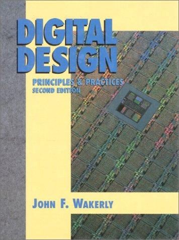 Digital Design: Principles and Practices 9780132114592