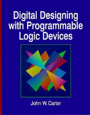 Digital Designing in the Programmable Logic Devices 9780133737219