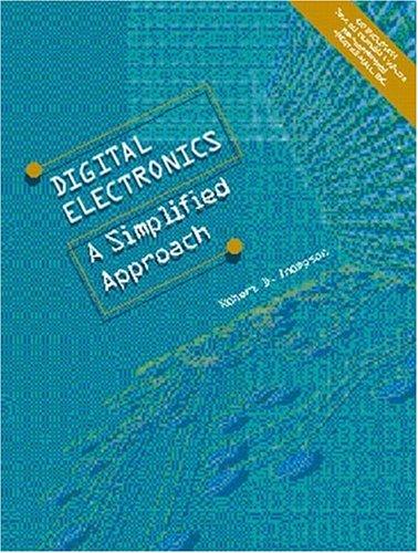 Digital Electronics: A Simplified Approach 9780135056943