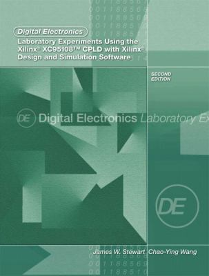 Digital Electronics Laboratory Experiments Using the Xilinx Xc95108 Cpld with Xilinx Foundation: Design and Simulation Software 9780131131248