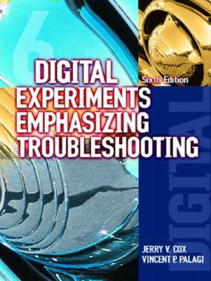 Digital Experiments: Emphasizing Troubleshooting 9780130486752