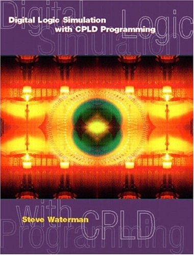 Digital Logic Simulations with Cpld Programming 9780130467119