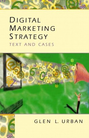 Digital Marketing Strategy: Text and Cases 9780131831773