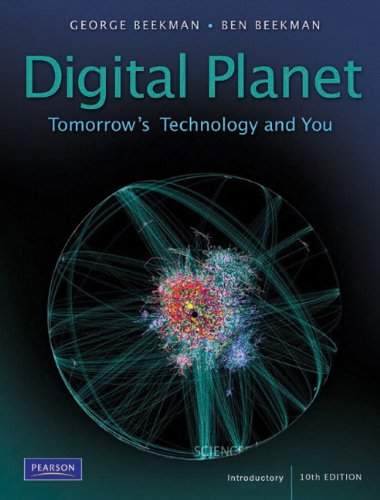 Digital Planet: Tomorrow's Technology and You, Introductory 9780132091251