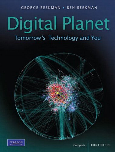 Digital Planet: Tomorrow's Technology and You, Complete 9780132091534
