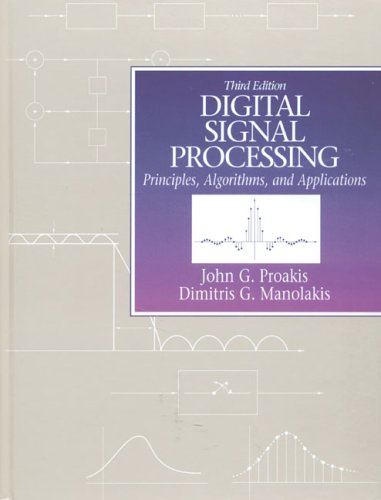 Digital Signal Processing: Principles, Algorithms and Applications 9780133737622
