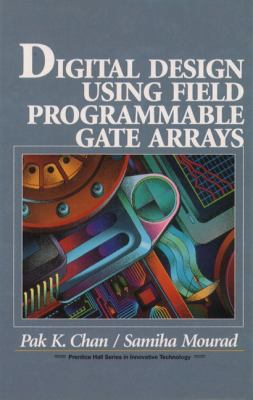 Digital System Design Using Field Programmable Gate Arrays 9780133190212