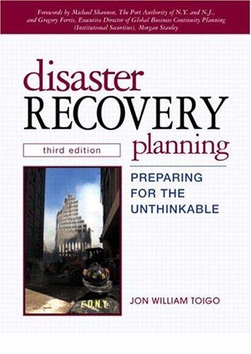 Disaster Recovery Planning: Preparing for the Unthinkable 9780130462824