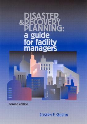 Disaster and Recovery Planning: A Guide to Facility Managers 9780130092892