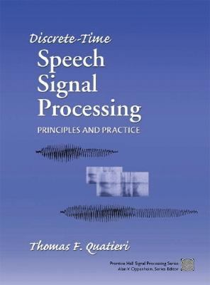 Discrete-Time Speech Signal Processing: Principles and Practice 9780132429429