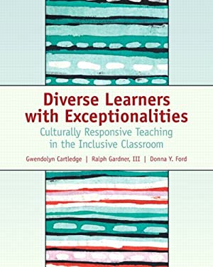 Diverse Learners with Exceptionalities: Culturally Responsive Teaching in the Inclusive Classroom 9780131149953