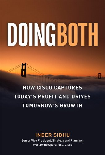 Doing Both: How Cisco Captures Today's Profit and Drives Tomorrow's Growth 9780137083640