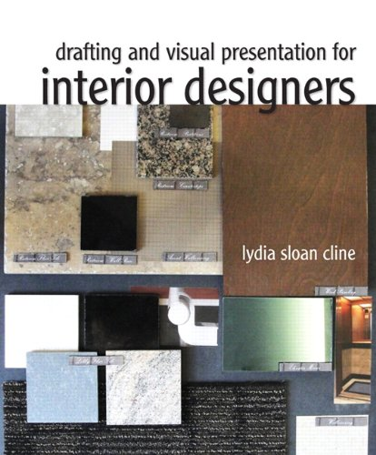 Drafting and Visual Presentation for Interior Designers 9780135064214