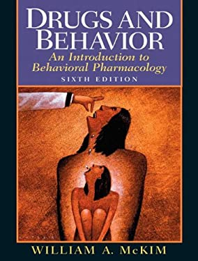 Drugs and Behavior: An Introduction to Behavioral Pharmacology 9780132197885