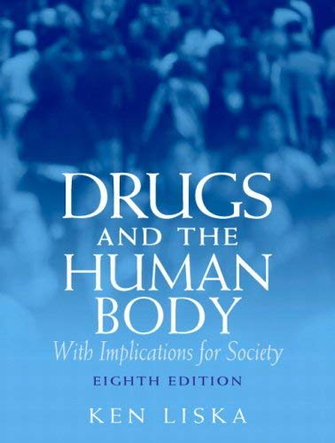 Drugs and the Human Body: With Implications for Society - 8th Edition