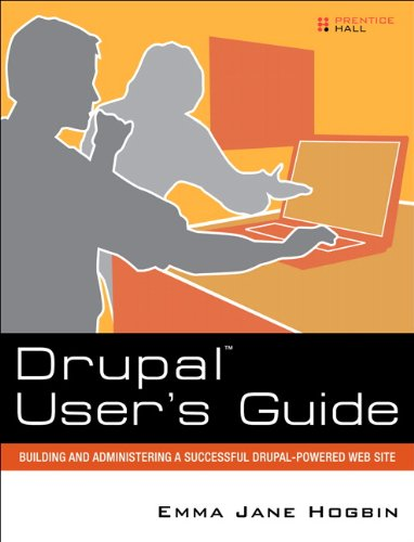 Drupal User's Guide: Building and Administering a Successful Drupal-Powered Web Site 9780137041299