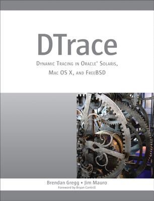 DTrace: Dynamic Tracing in Oracle Solaris, Mac OS X and FreeBSD 9780132091510