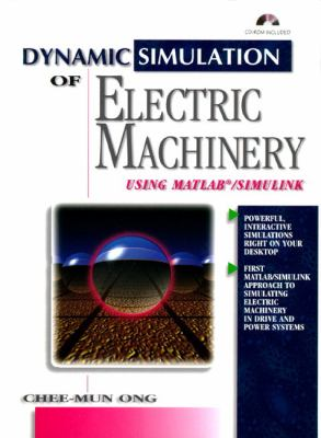 Dynamic Simulations of Electric Machinery: Using MATLAB/Simulink 9780137237852