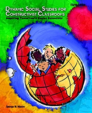 Dynamic Social Studies for Constructivist Classrooms 9780131712706