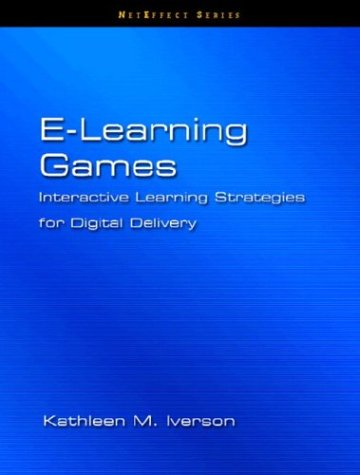 E-Learning Games: Interactive Learning Strategies for Digital Delivery 9780130979438
