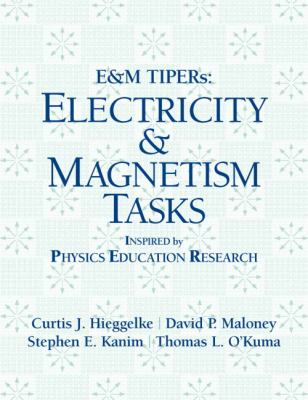 E&M TIPERs: Electricity & Magnetism Tasks: Inspired by Physics Education Research 9780131854994