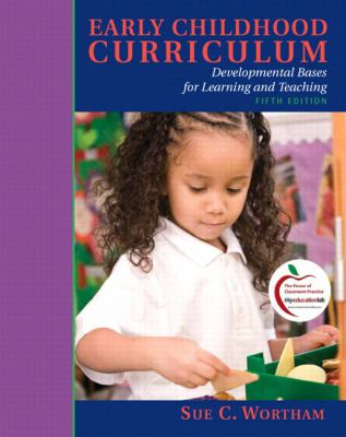 Early Childhood Curriculum: Developmental Bases for Learning and Teaching 9780137152339