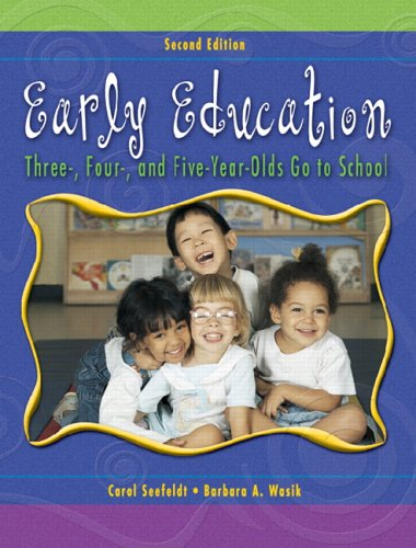 Early Education: Three, Four, and Five Year Olds Go to School 9780131190801