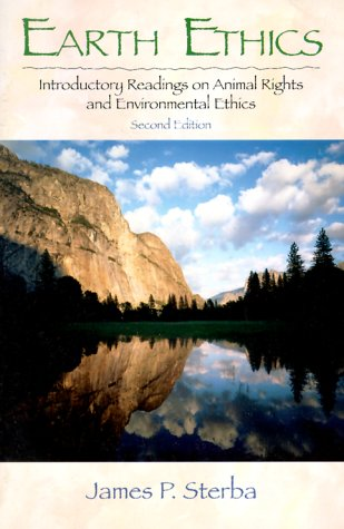 Earth Ethics: Introductory Readings on Animal Rights, and Environmental Ethics 9780130148278