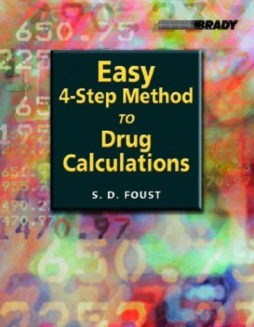 Easy 4-Step Method to Drug Calculations 9780131134607