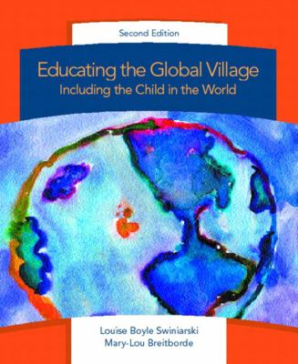 Educating the Global Village: Including the Child in the World 9780130981769