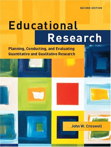 Educational Research: Planning, Conducting, and Evaluating Quantitative and Qualitative Research 9780131127906