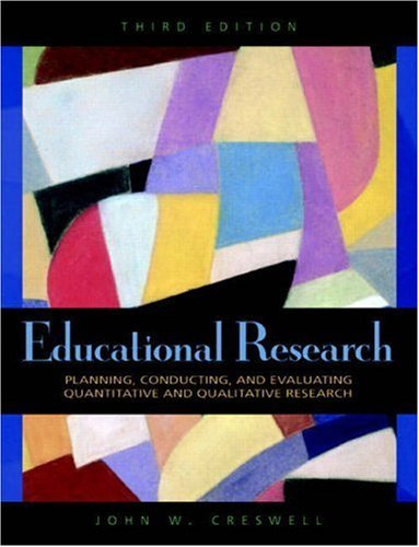 Educational Research: Planning, Conducting, and Evaluating Quantitative and Qualitative Research 9780136135500