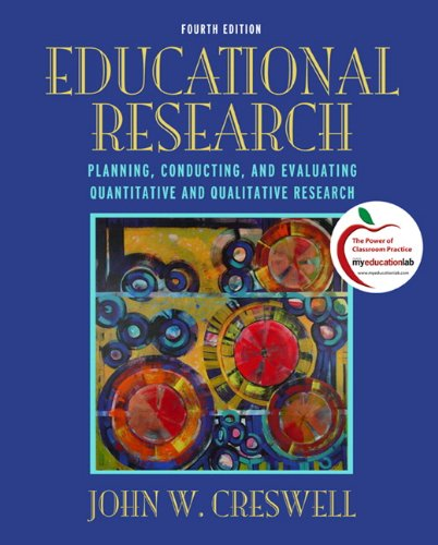 Educational Research: Planning, Conducting, and Evaluating Quantitative and Qualitative Research 9780131367395
