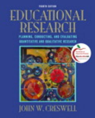 Educational Research: Planning, Conducting, and Evaluating Quantitative and Qualitative Research Plus Myeducationlab with Pearson Etext 9780133018080