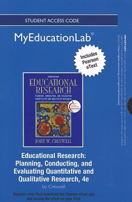 Educational Research: Planning, Conducting, and Evaluating Quantitative and Qualitative Research 9780133041279