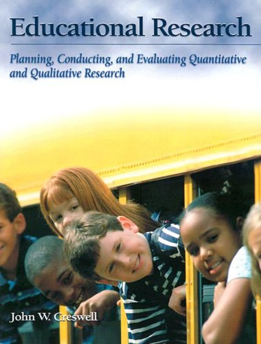 Educational Research: Planning, Conducting, and Evaluating Quantitative and Qualitative Research 9780137905027