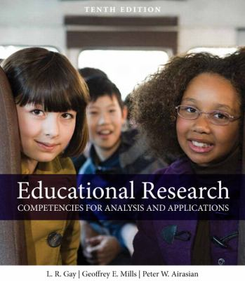 Educational Research: Competencies for Analysis and Applications Plus Myeducationlab with Pearson Etext 9780133018011