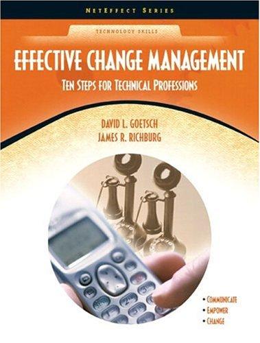 Effective Change Management: Ten Steps for Technical Professions 9780130485236