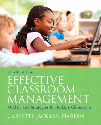 Effective Classroom Management: Models and Strategies for Today's Classrooms 9780137055036