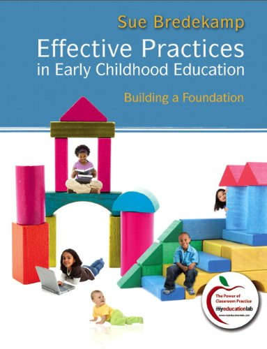 Effective Practices in Early Childhood Education: Building a Foundation [With Myeducationlab]