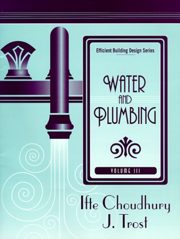 Efficient Building Design Series, Volume 3: Water and Plumbing 9780130803375