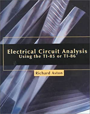 Electrical Circuit Analysis Using the Ti-85 or Ti-86 9780138486983