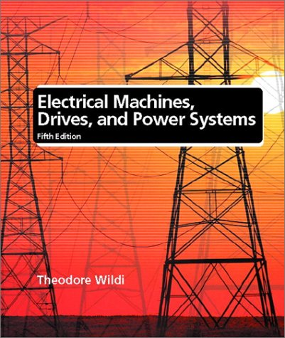 Electrical Machines, Drives, and Power Systems 9780130930835