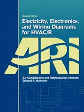 Electricity, Electronics, and Wiring Diagrams for HVAC/R 355243