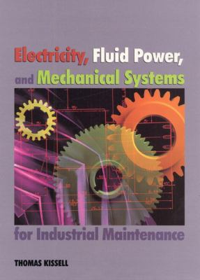 Electricity, Fluid Power, and Mechanical Systems for Industrial Maintenance 9780138964733